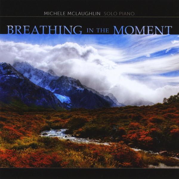 【钢琴】Breathing In The Moment(呼吸的时刻)——Michele McLaughlin - 山夫 - 天地有大美而不言