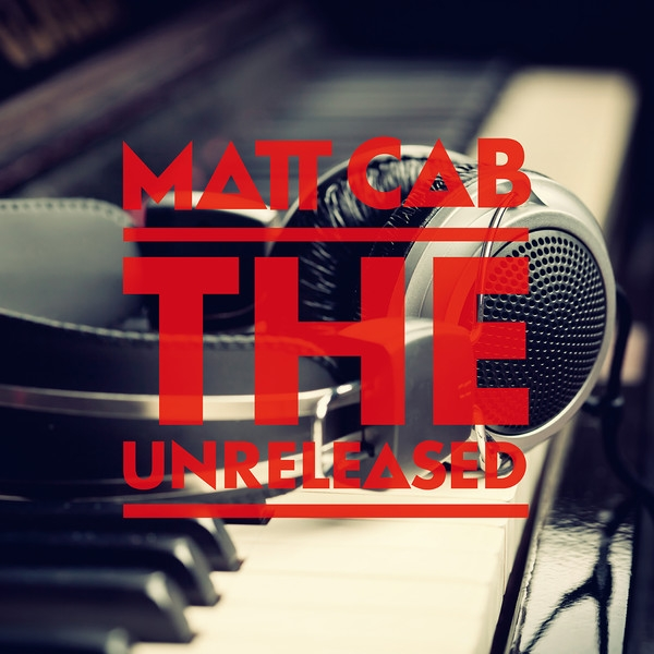 Matt Cab - The Unreleased(2013)[iTunes Plus AAC M4A]