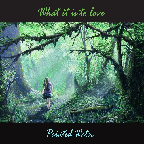 【钢琴】What It Is To Love——Painted Water - 山夫 - 天地有大美而不言