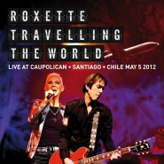 Roxette- Live Travelling The World
