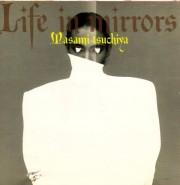 土屋昌巳 - Life in Mirrors