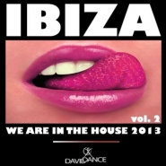 Ibiza 2013: We Are In The House, Vol. 2