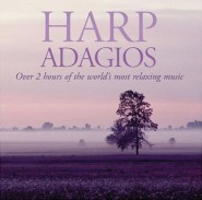 Harp Adagios: Over Two Hours of the World's Most Relaxing Music