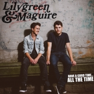 Lilygreen & Maguire – Have a Good Time All the Time(2013)[iTunes Plus AAC]