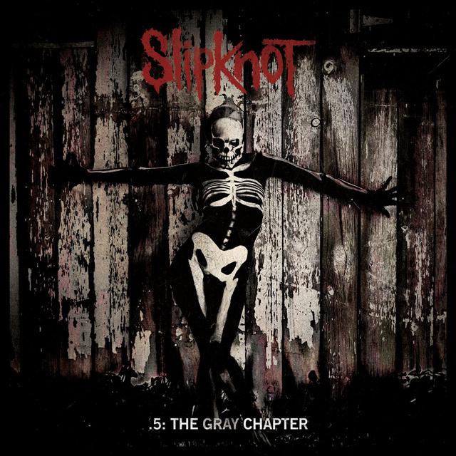Slipknot(活结乐队) - .5: The Gray Chapter 最新专辑 mp3歌曲试听