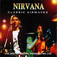 Classic Airwaves: The Best Of Nirvana Broadcasting Live